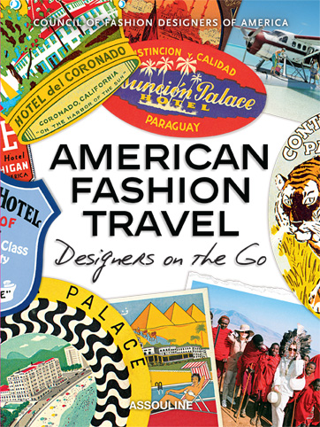 American Fashion Travel: Designers on the Go