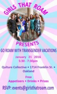 Girls That Roam presents Go Roam with Stephanie Land, founder of Transgender Vacations, January 21, 2016, 5:30 - 7:30pm, at the Qulture Collective, 1714 Franklin St. in Oakland, California, USA.